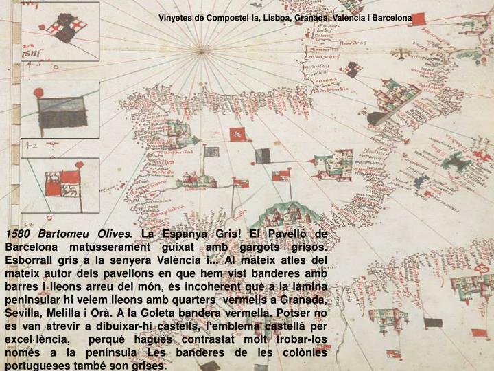 Vinyetes de Compostel·la, Lisboa, Granada, València i Barcelona