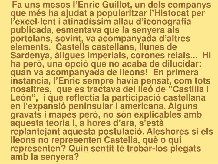 Fa uns mesos l'Enric Guillot, un dels companys que més ha ajudat a popularitzar l'Histocat ...