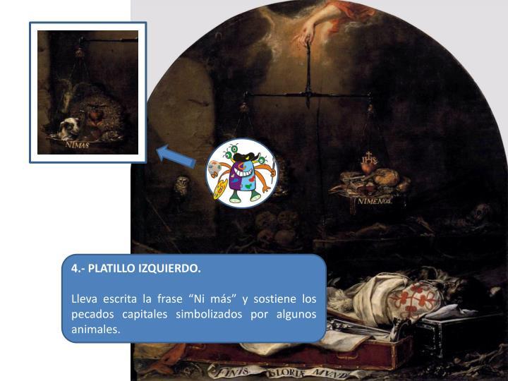 4.- PLATILLO IZQUIERDO.