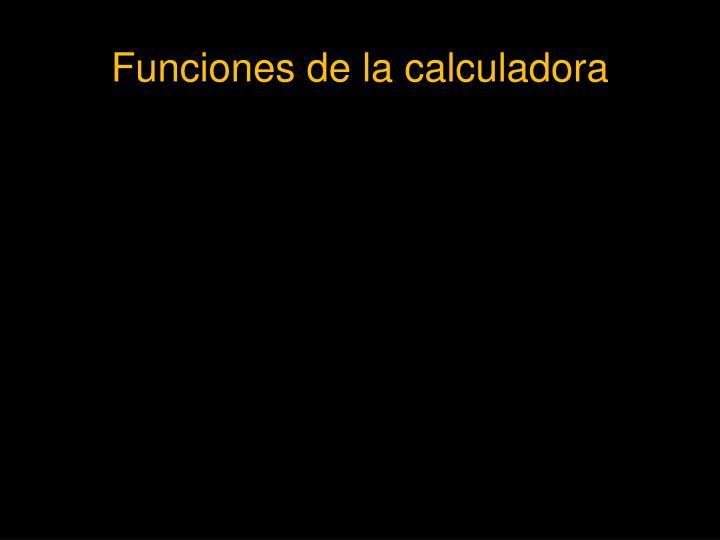 Funciones de la calculadora