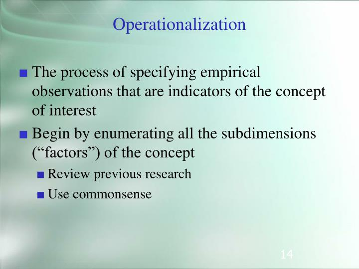 The process of specifying empirical observations that are indicators of the concept of interest