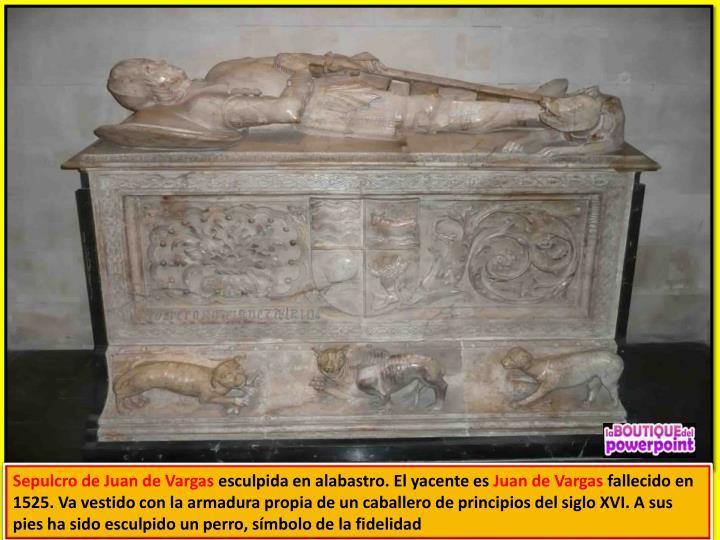 Sepulcro de Juan de Vargas