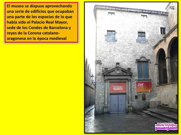 El museo se dispuso aprovechando una serie de edificios que ocupaban una parte de los espacios de lo...