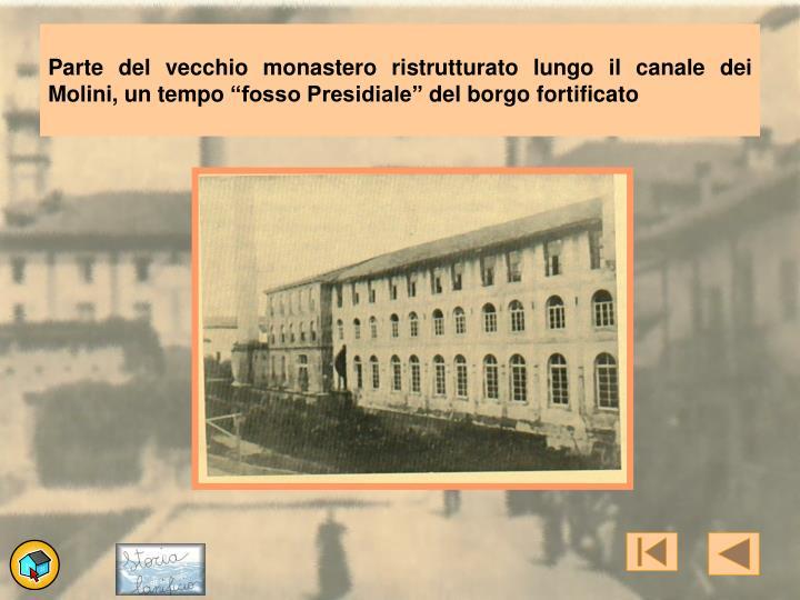 """Parte del vecchio monastero ristrutturato lungo il canale dei Molini, un tempo """"fosso Presidiale"""" del borgo fortificato"""