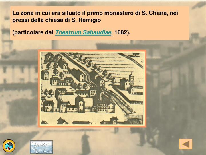La zona in cui era situato il primo monastero di S. Chiara, nei pressi della chiesa di S. Remigio