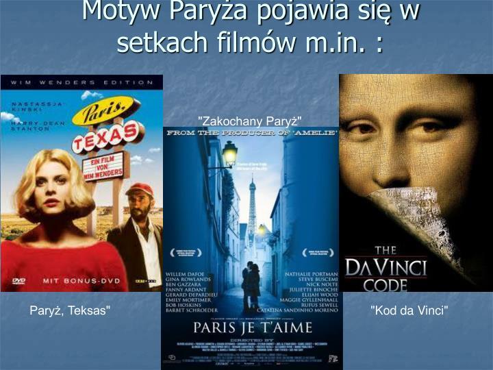 Motyw Paryża pojawia się w setkach filmów m.in. :