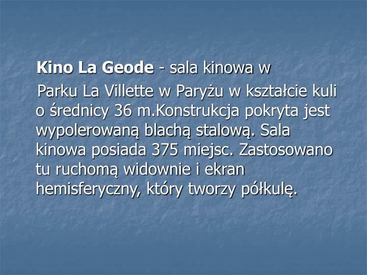 Kino La Geode