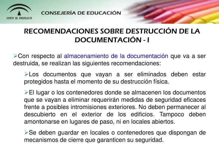 RECOMENDACIONES SOBRE DESTRUCCIÓN DE LA DOCUMENTACIÓN - I