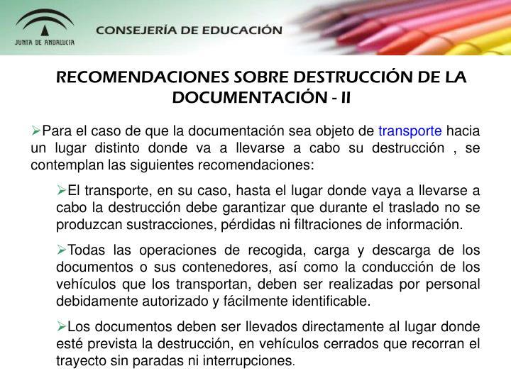 RECOMENDACIONES SOBRE DESTRUCCIÓN DE LA DOCUMENTACIÓN - II