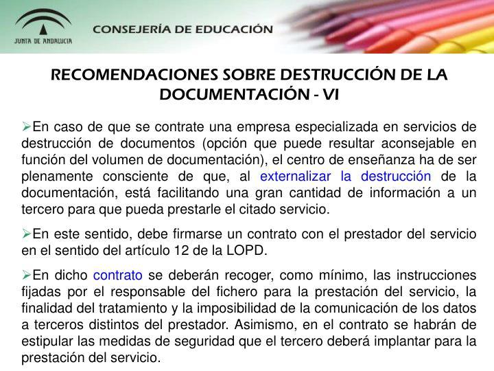 RECOMENDACIONES SOBRE DESTRUCCIÓN DE LA DOCUMENTACIÓN - VI
