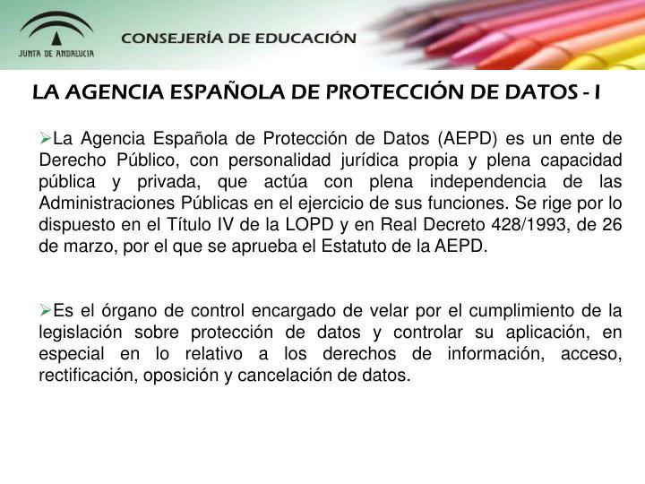 LA AGENCIA ESPAÑOLA DE PROTECCIÓN DE DATOS - I