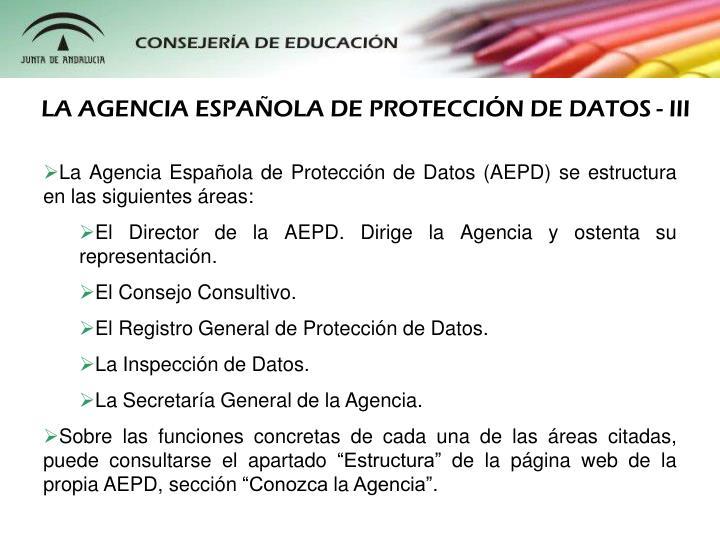 LA AGENCIA ESPAÑOLA DE PROTECCIÓN DE DATOS - III