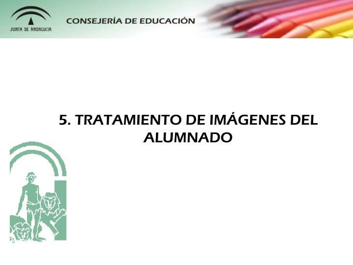 5. TRATAMIENTO DE IMÁGENES DEL ALUMNADO