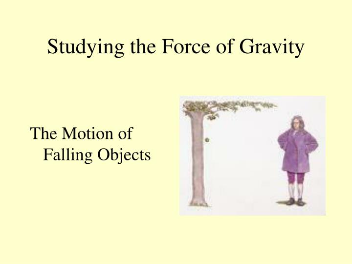 studying the force of gravity n.