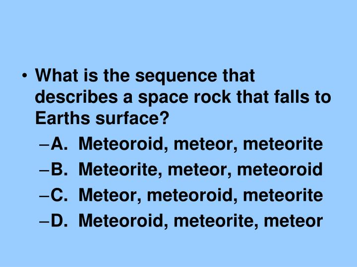 What is the sequence that describes a space rock that falls to Earths surface?