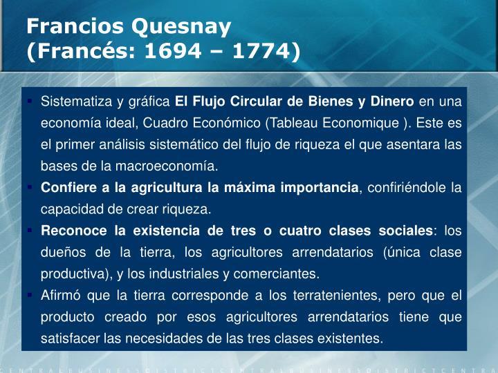 Francios Quesnay (Francés: 1694 – 1774)