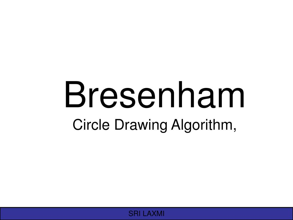 PPT - Bresenham Circle Drawing Algorithm, PowerPoint