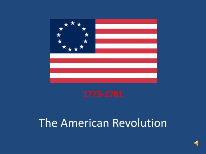 the importance of the american revolution to america List the major terms of the franco-american alliance, and explain their importance to the cause of independence identify the most important military engagements in the south and explain their significance for the outcome of the war.