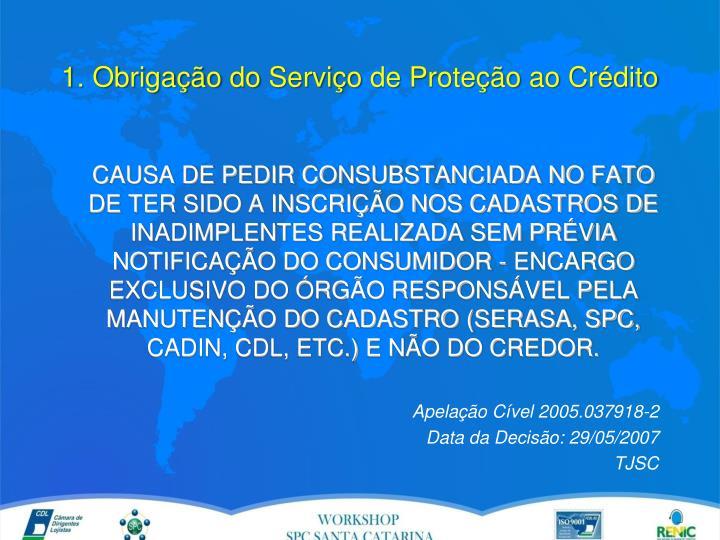 1. Obrigação do Serviço de Proteção ao Crédito