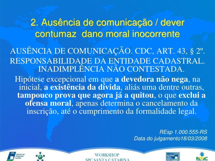 2. Ausência de comunicação / dever contumaz  dano moral inocorrente