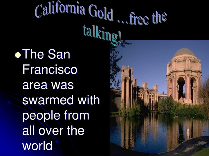 California Gold …free the