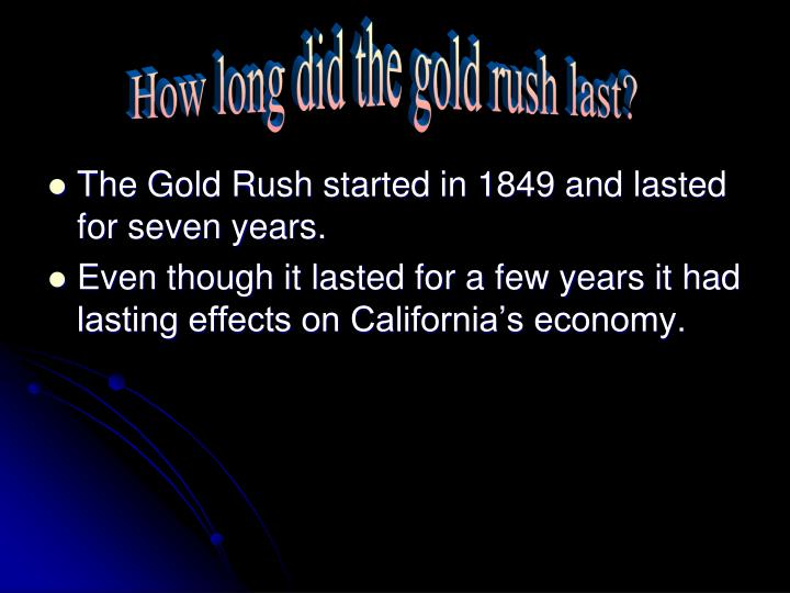 How long did the gold rush last?