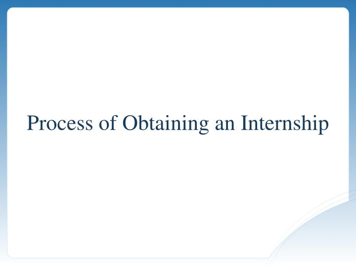 Process of obtaining an internship