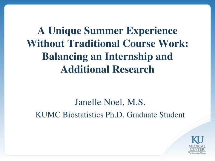 A Unique Summer Experience Without Traditional Course Work: Balancing an Internship and Additional R...