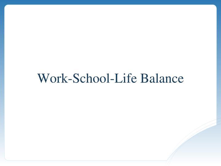 Work-School-Life Balance
