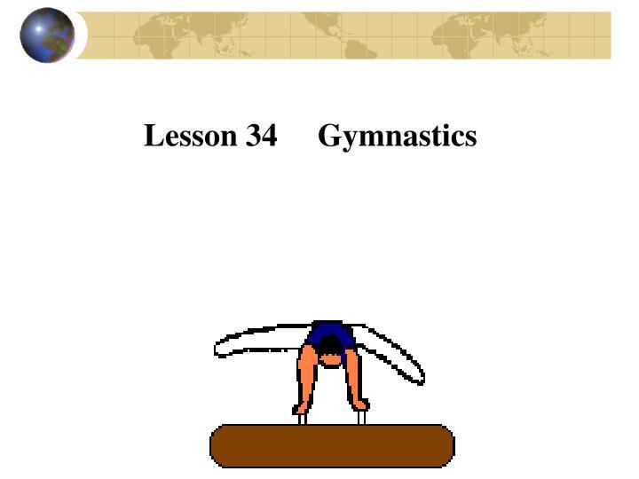 Lesson 34     Gymnastics