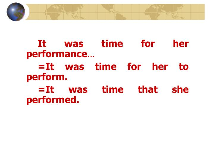 It was time for her performance