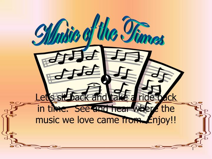 let s sit back and take a ride back in time see and hear where the music we love came from enjoy n.