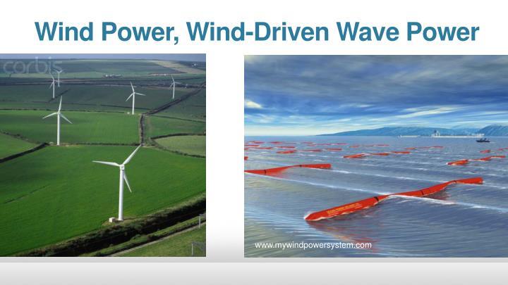 Wind Power, Wind-Driven Wave Power