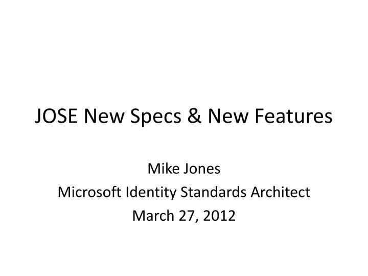 Jose new specs new features