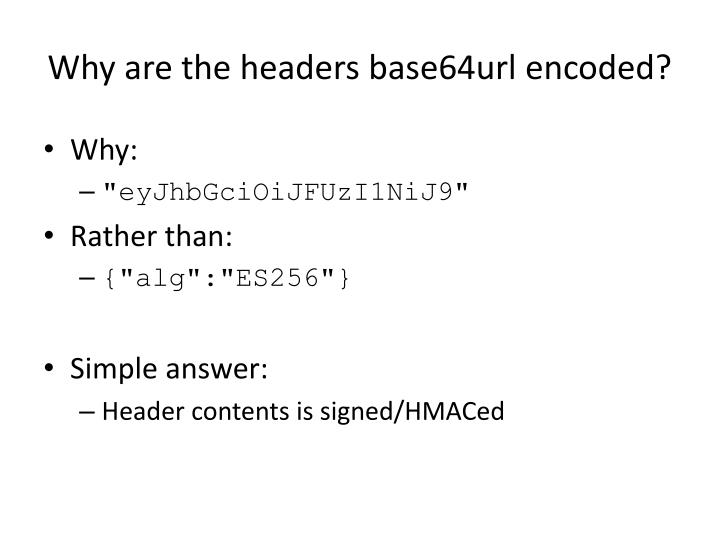 Why are the headers base64url encoded?
