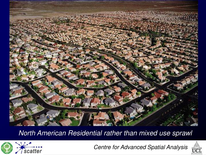 North American Residential rather than mixed use sprawl