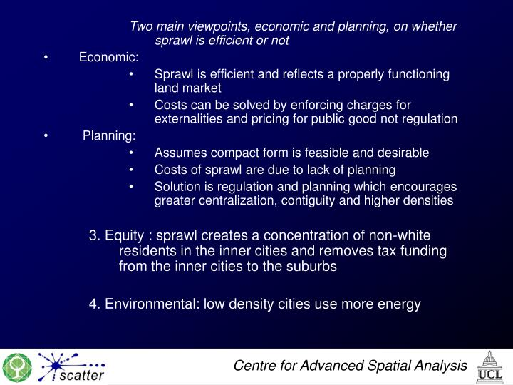Two main viewpoints, economic and planning, on whether sprawl is efficient or not