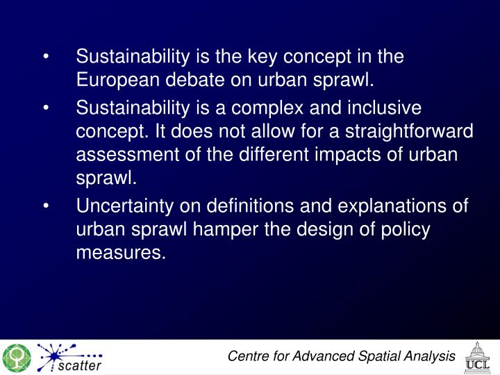 Sustainability is the key concept in the European debate on urban sprawl.
