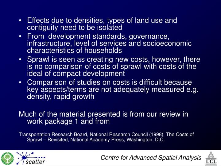 Effects due to densities, types of land use and contiguity need to be isolated