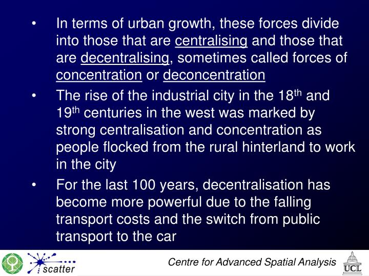 In terms of urban growth, these forces divide into those that are