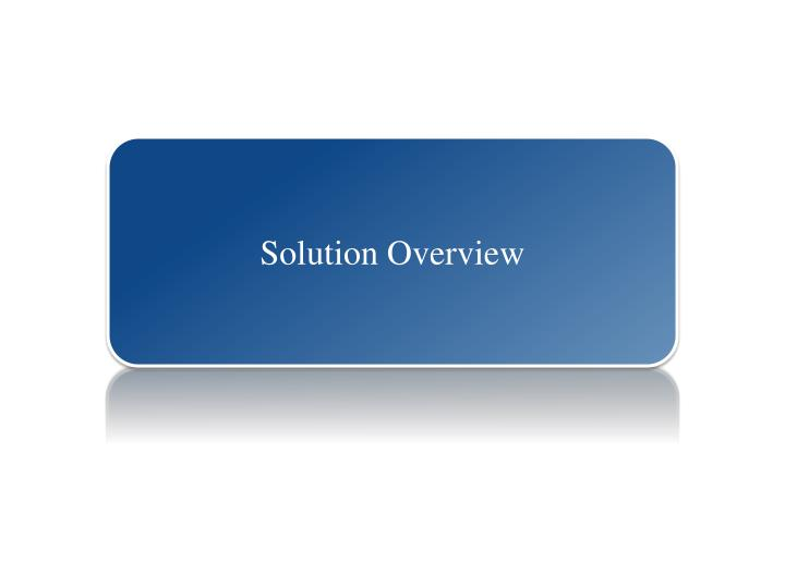Solution Overview
