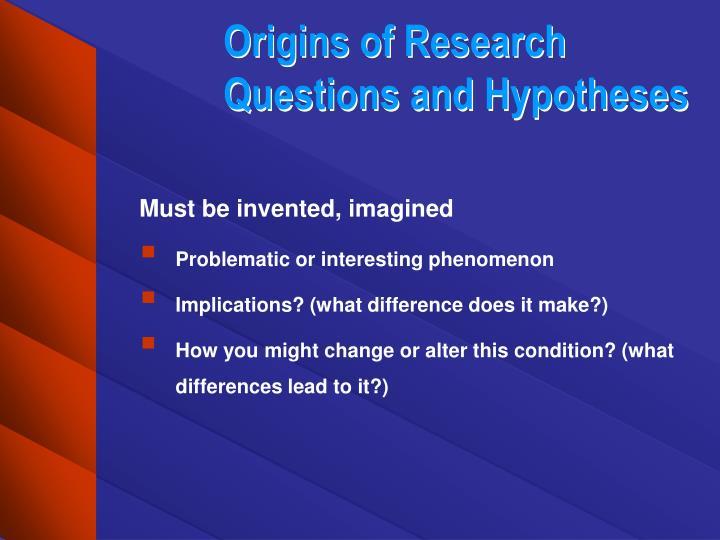 Origins of Research