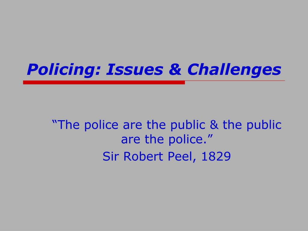 PPT - Policing: Issues & Challenges PowerPoint Presentation - ID:5232066