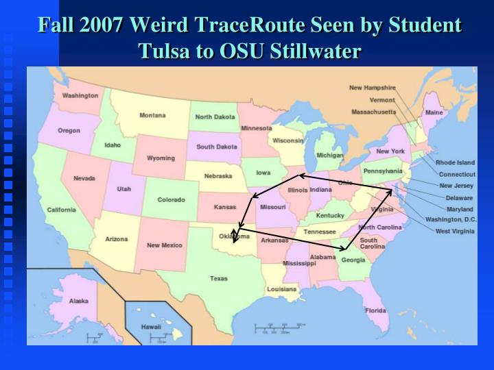 Fall 2007 Weird TraceRoute Seen by Student