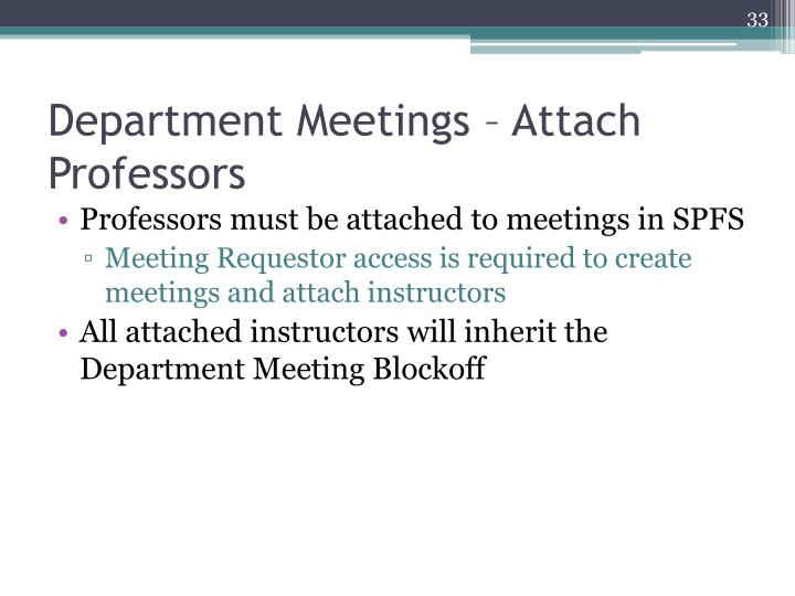 Department Meetings – Attach Professors