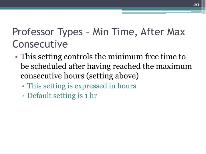 Professor Types – Min Time, After Max Consecutive