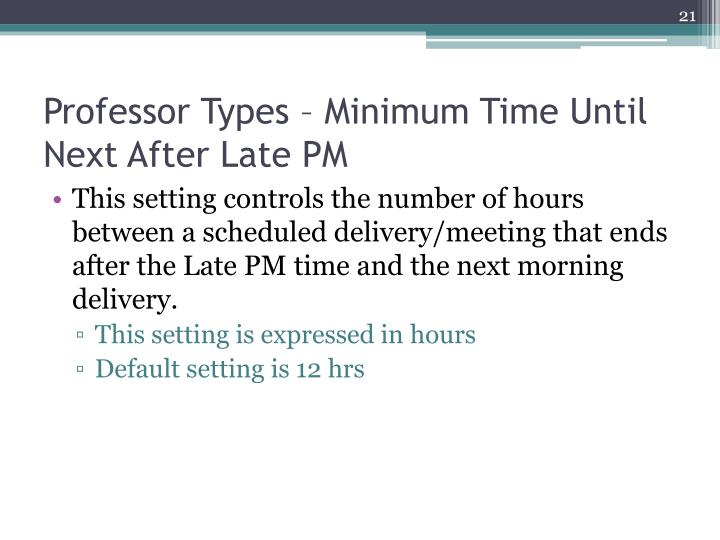 Professor Types – Minimum Time Until Next After Late PM