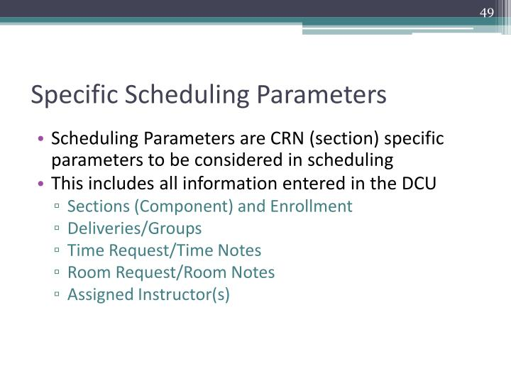 Specific Scheduling Parameters