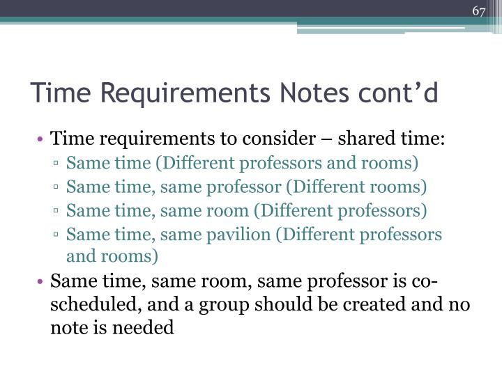 Time Requirements Notes cont'd