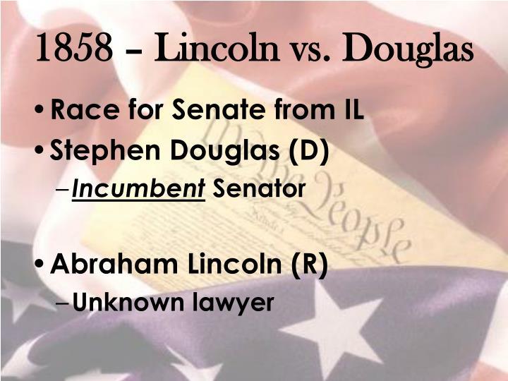 1858 – Lincoln vs. Douglas